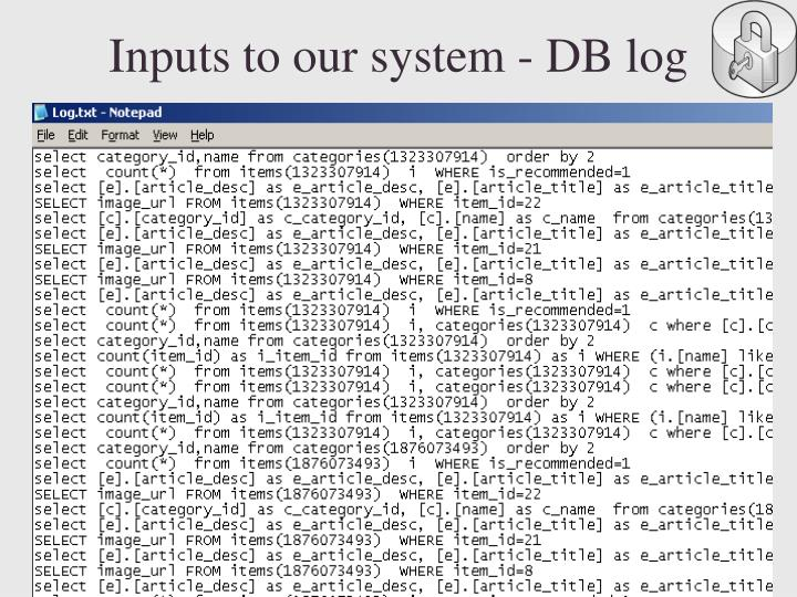 Inputs to our system - DB log
