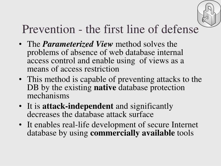 Prevention - the first line of defense