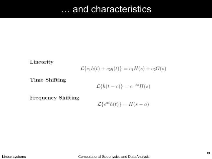… and characteristics