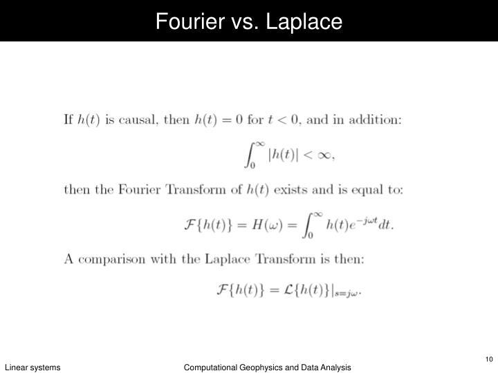 Fourier vs. Laplace