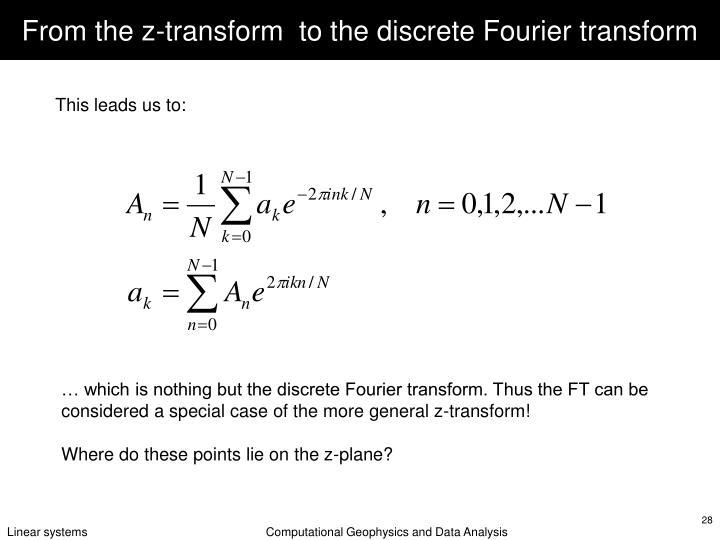 From the z-transform  to the discrete Fourier transform