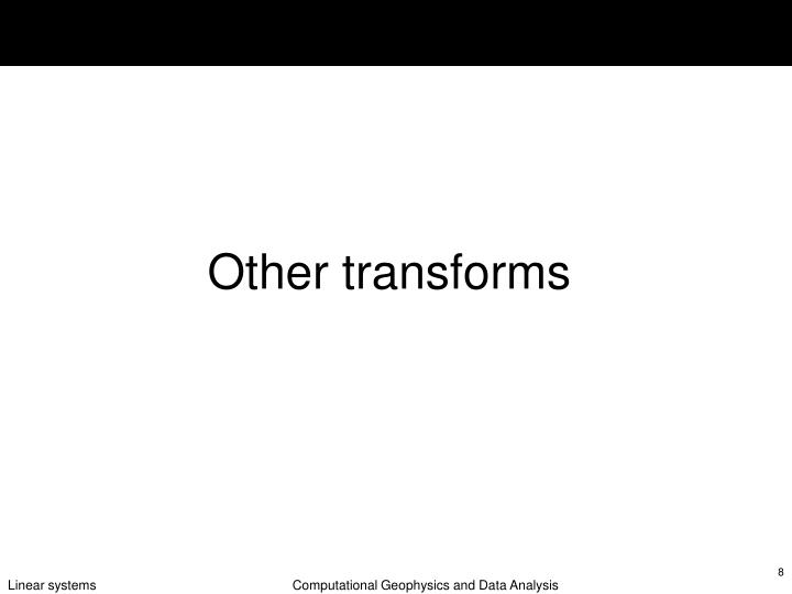 Other transforms