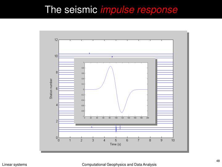 The seismic