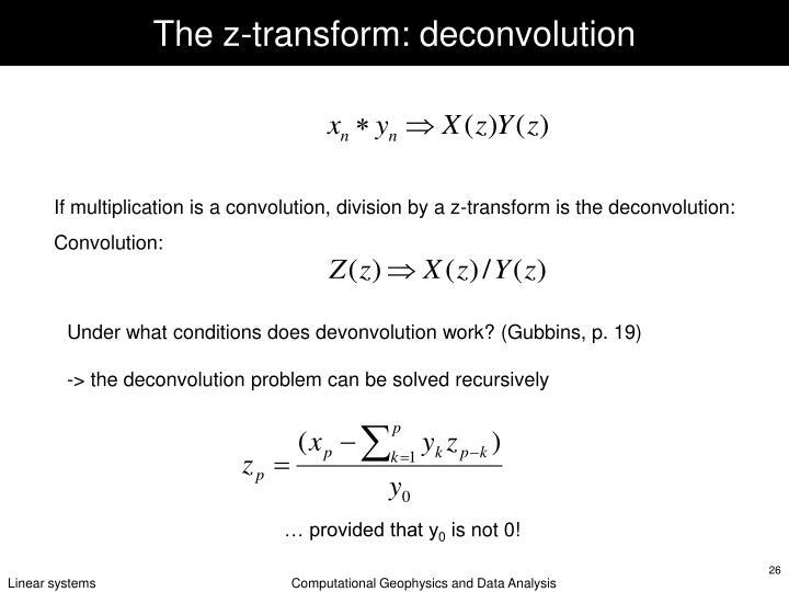 The z-transform: deconvolution