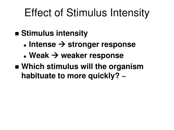Effect of Stimulus Intensity