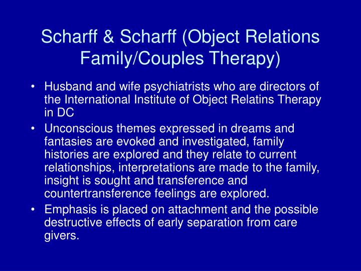 Scharff & Scharff (Object Relations Family/Couples Therapy)