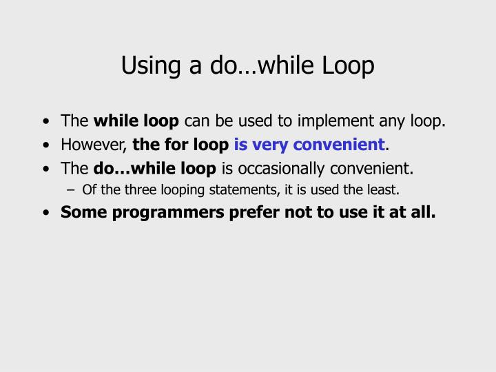 Using a do…while Loop