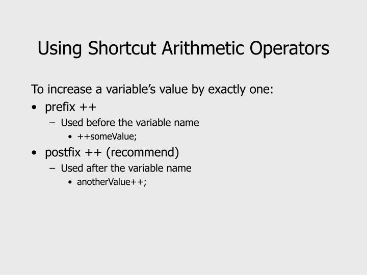 Using Shortcut Arithmetic Operators