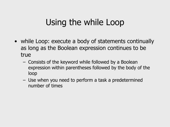 Using the while Loop