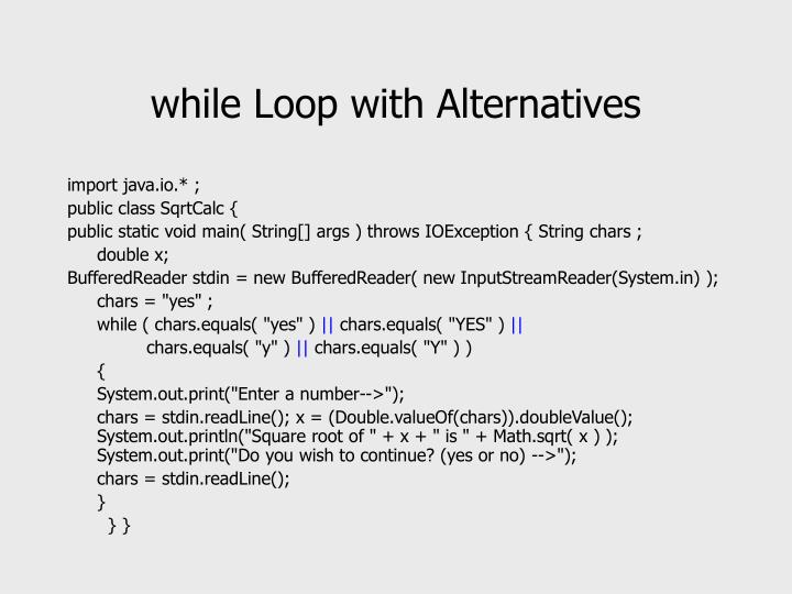 while Loop with Alternatives