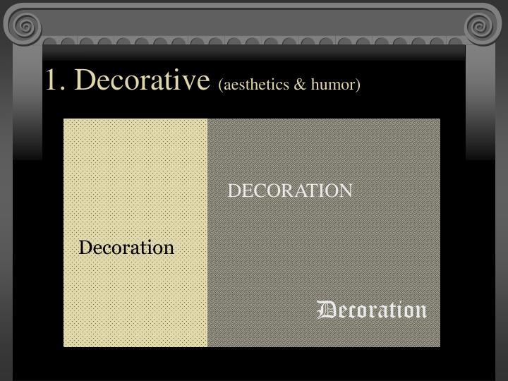 1 decorative aesthetics humor