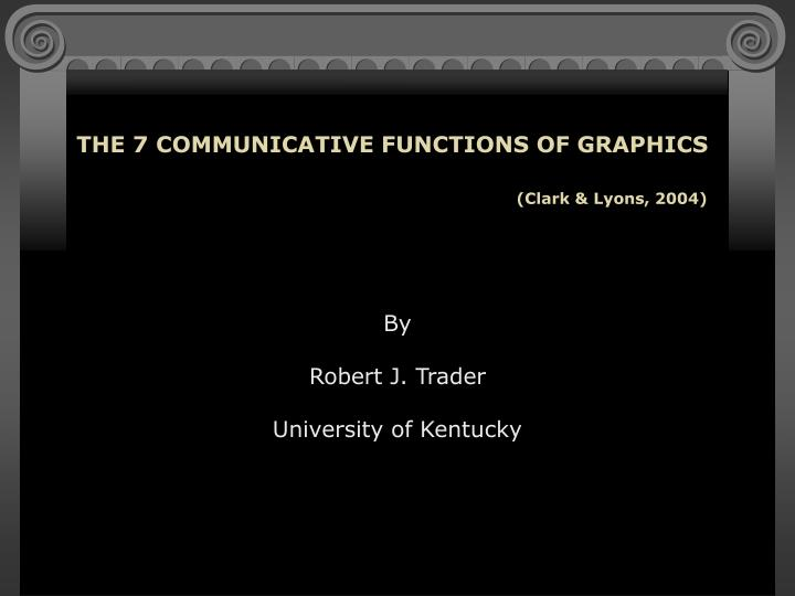 THE 7 COMMUNICATIVE FUNCTIONS OF GRAPHICS