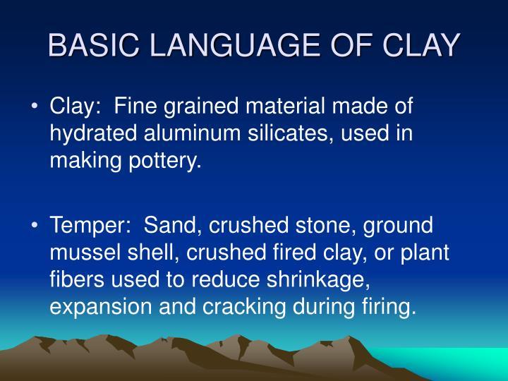 BASIC LANGUAGE OF CLAY