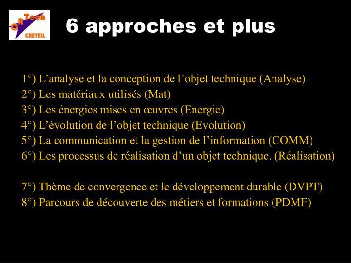 6 approches et plus