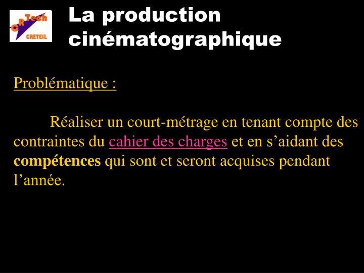 La production cinématographique