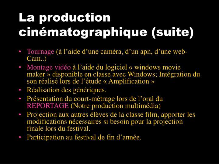 La production cinématographique (suite)