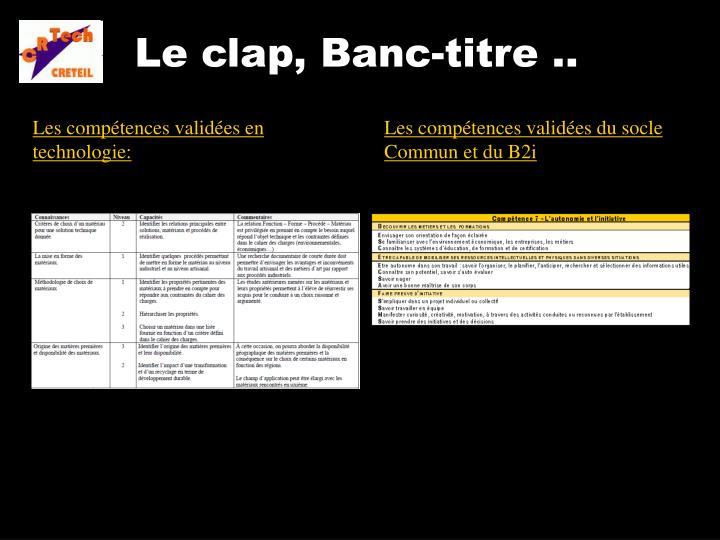 Le clap, Banc-titre ..