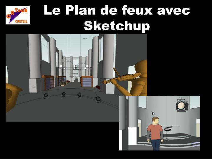 Le Plan de feux avec Sketchup