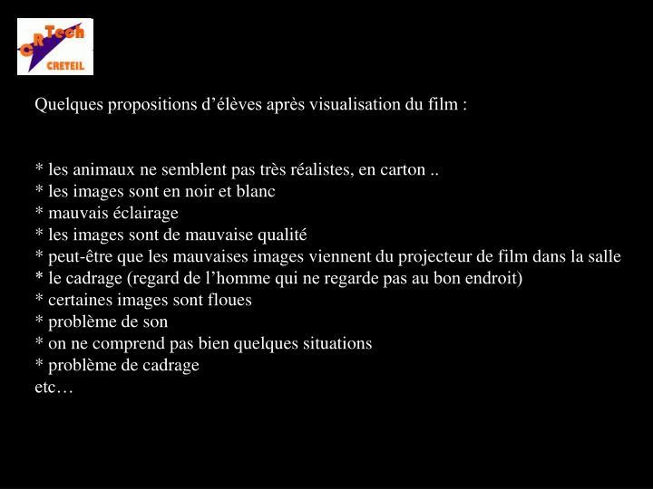 Quelques propositions d'élèves après visualisation du film :
