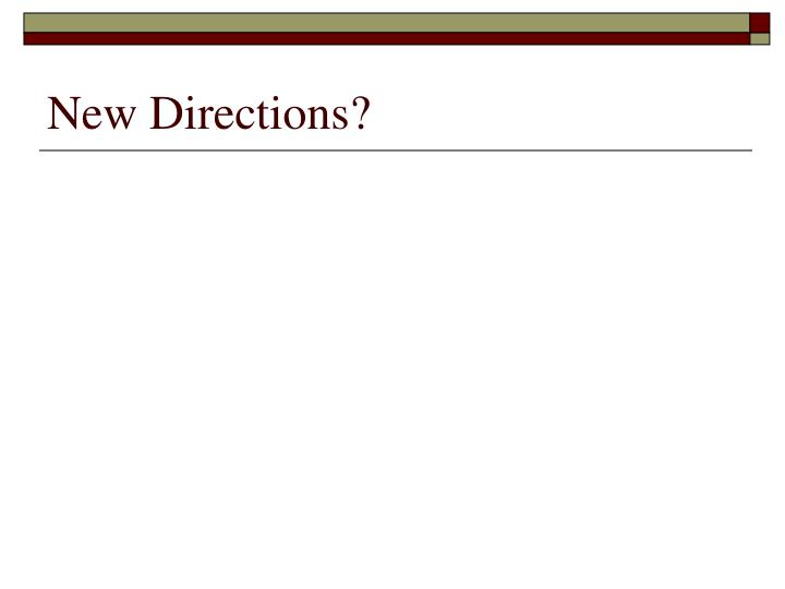 New Directions?