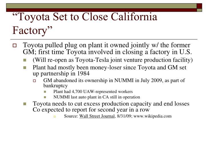 """Toyota Set to Close California Factory"""