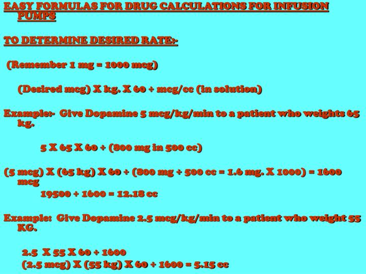 EASY FORMULAS FOR DRUG CALCULATIONS FOR INFUSION PUMPS