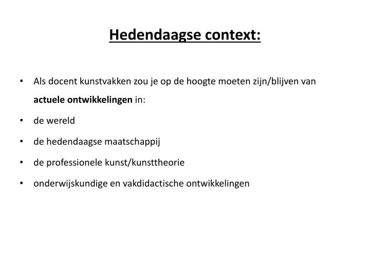 Hedendaagse context: