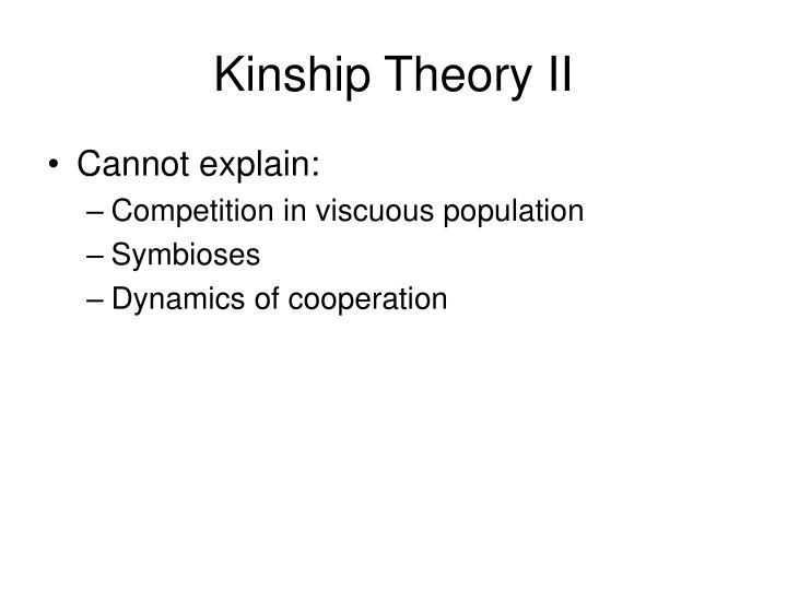 Kinship Theory II