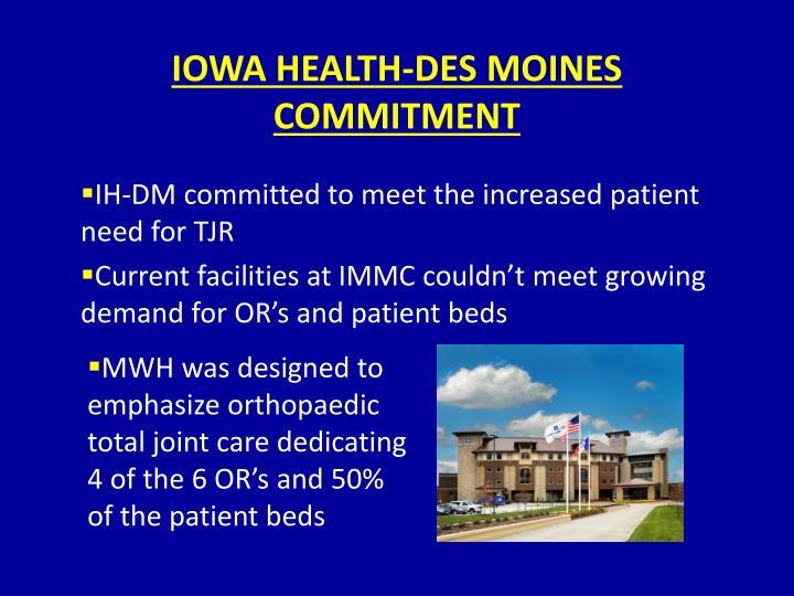 IOWA HEALTH-DES MOINES COMMITMENT