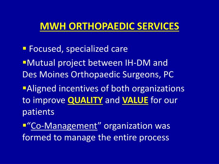 MWH ORTHOPAEDIC SERVICES