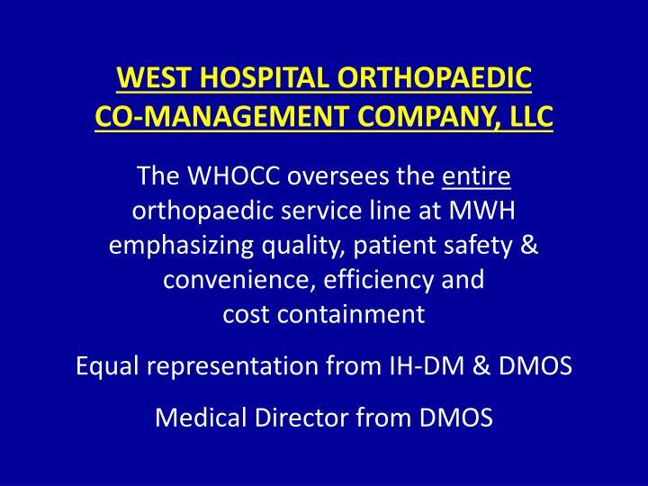 WEST HOSPITAL ORTHOPAEDIC        CO-MANAGEMENT COMPANY, LLC