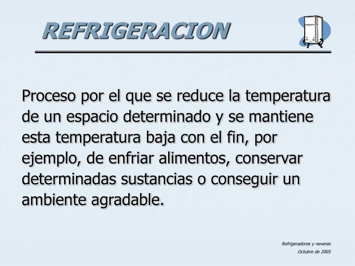 Proceso por el que se reduce la temperatura