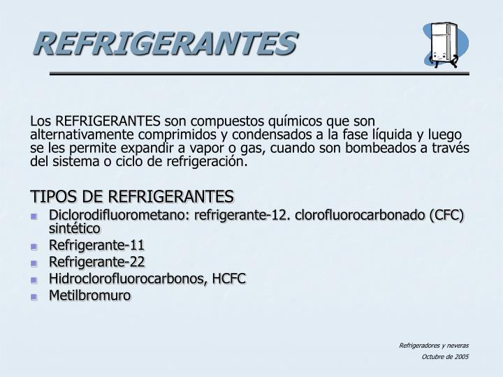 Los REFRIGERANTES son compuestos químicos que son