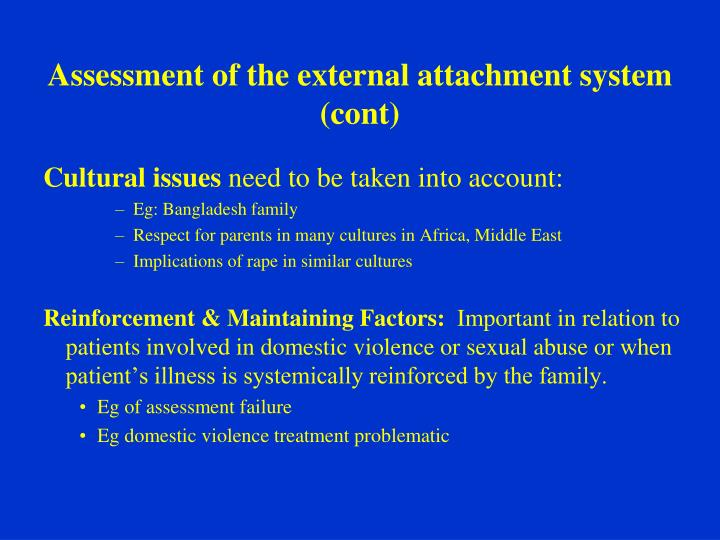 Assessment of the external attachment system (cont)