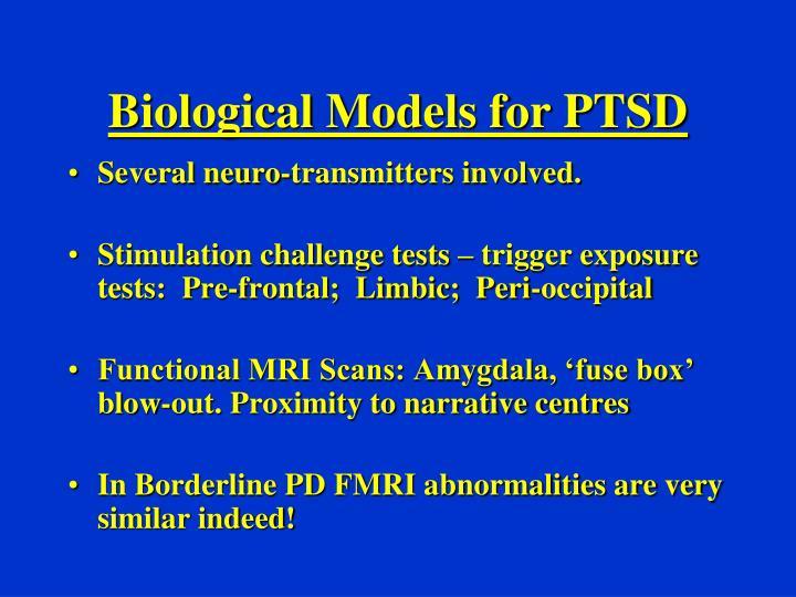 Biological Models for PTSD