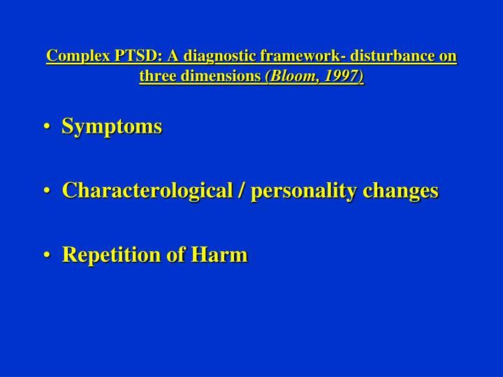 Complex PTSD: A diagnostic framework- disturbance on three dimensions