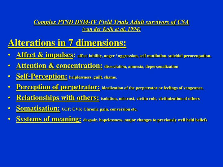 Complex PTSD DSM-IV Field Trials Adult survivors of CSA