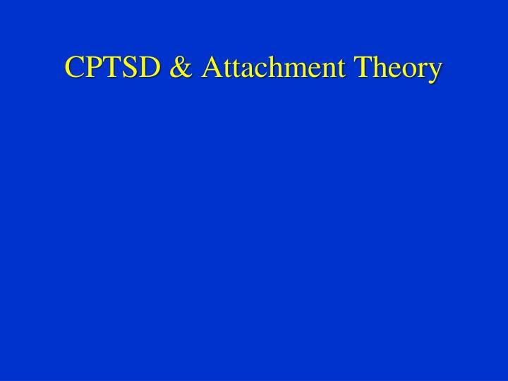 CPTSD & Attachment Theory