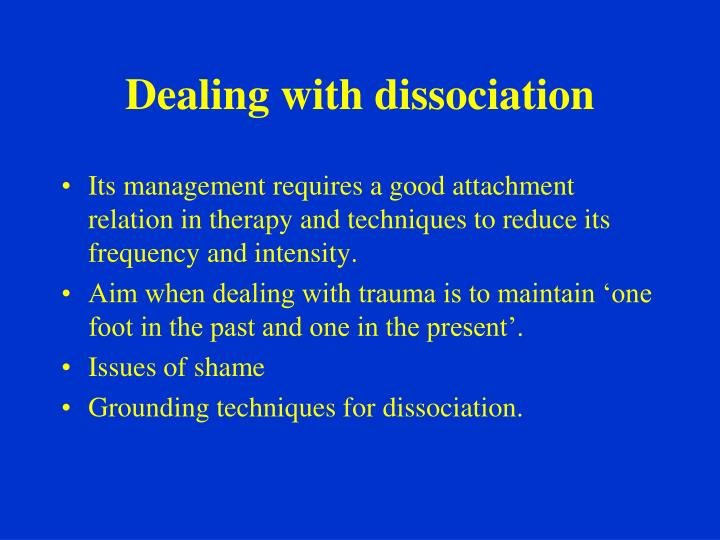 Dealing with dissociation