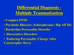 differential diagnosis multiple traumatisation
