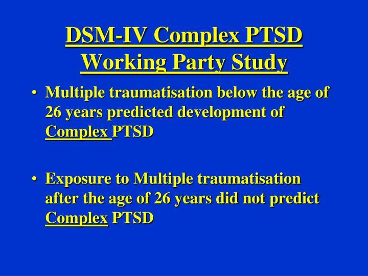 DSM-IV Complex PTSD Working Party Study