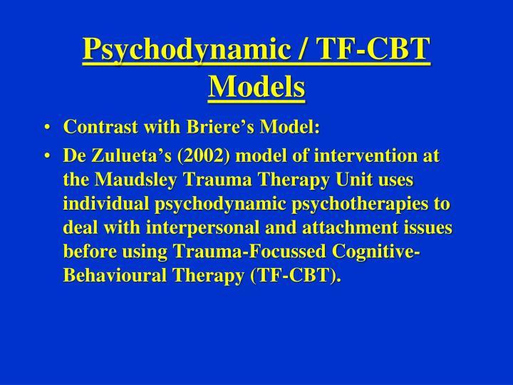 Psychodynamic / TF-CBT  Models
