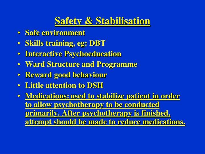 Safety & Stabilisation