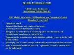 specific treatment models c hildren and adolescents development trauma disorder