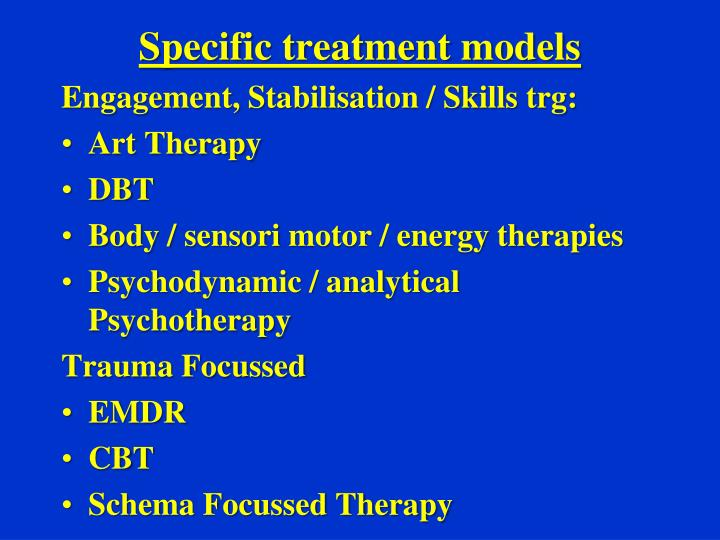 Specific treatment models