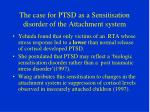 the case for ptsd as a sensitisation disorder of the attachment system