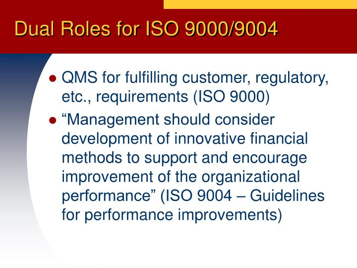 Dual Roles for ISO 9000/9004