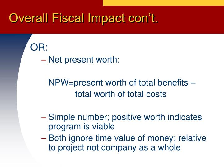 Overall Fiscal Impact con't.