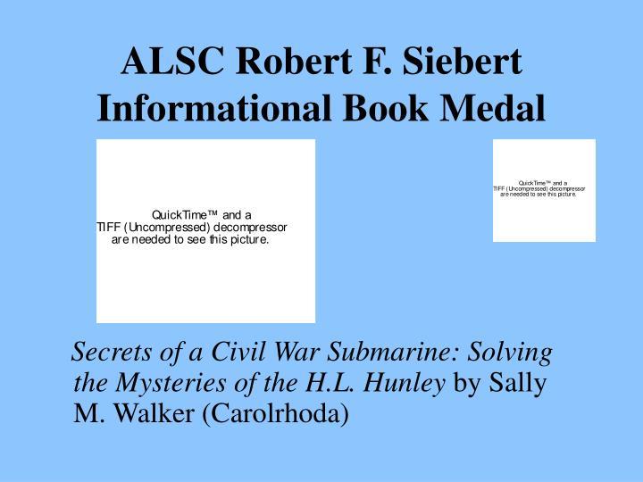 ALSC Robert F. Siebert Informational Book Medal