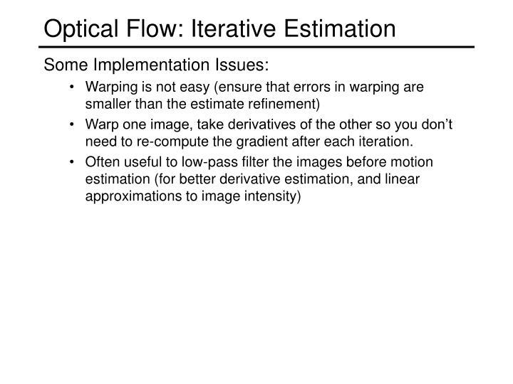 Optical Flow: Iterative Estimation